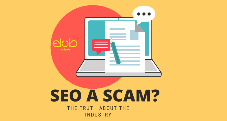 SEO a Scam? The Truth About the Industry