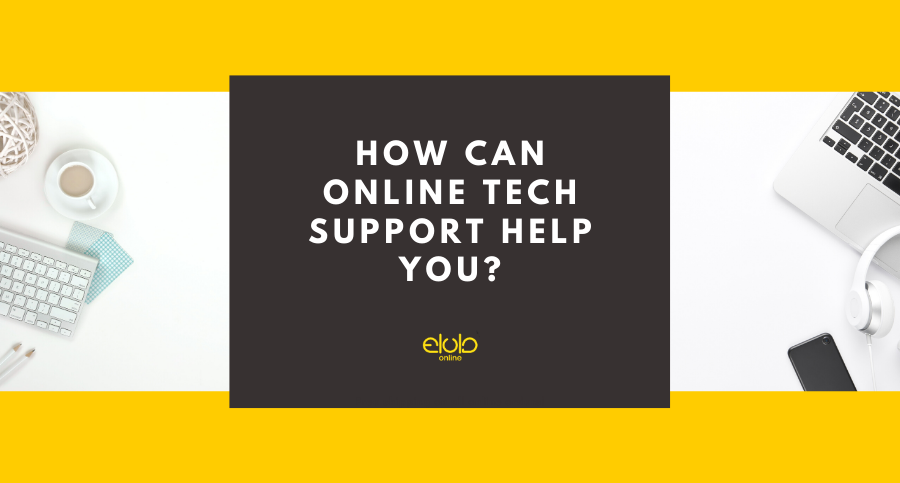 How Can Online Tech Support Help You?
