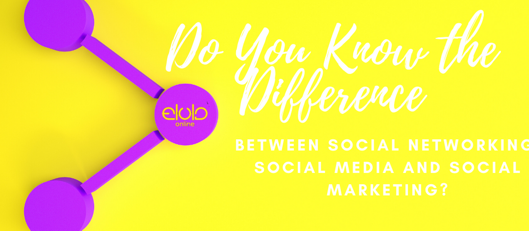 Do You Know the Difference Between Social Networking, Social Media and Social Marketing?