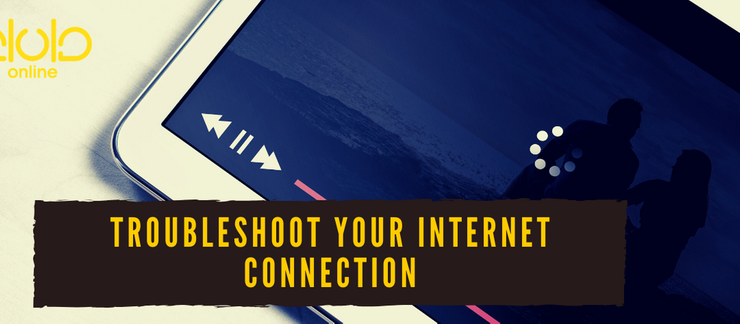How to Troubleshoot Your Internet Connection in 5 Easy Steps