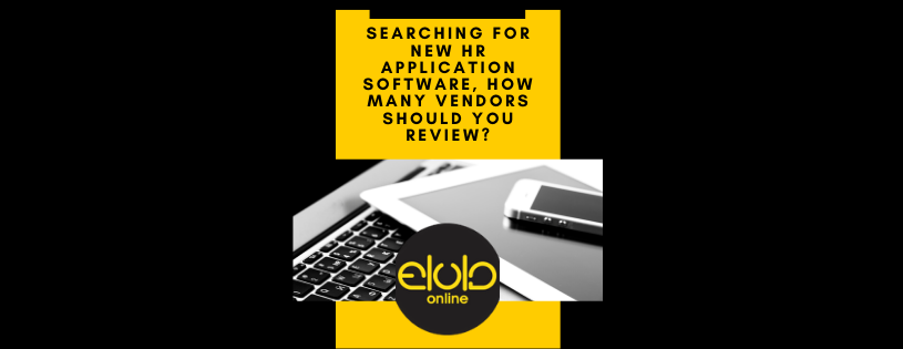 Searching for new HR Application Software, How Many Vendors Should You Review?