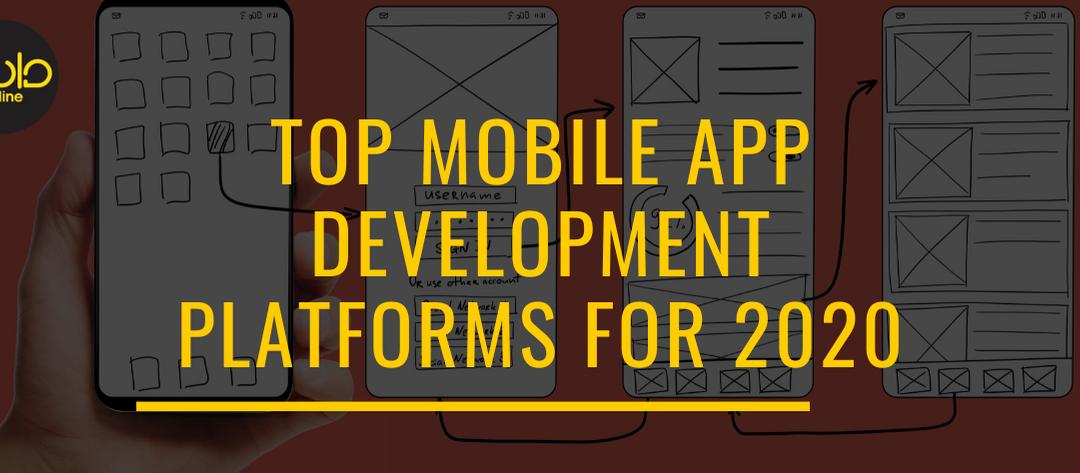 Top Mobile App Development Platforms For 2020