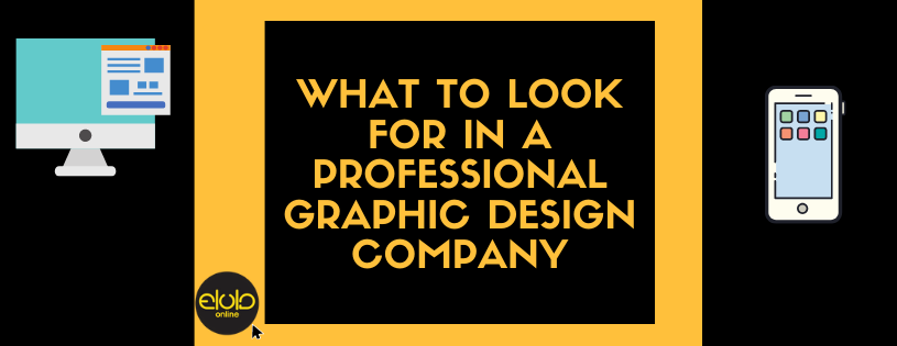 What To Look For In A Professional Graphic Design Company