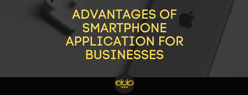 Advantages of Smartphone Application for Businesses