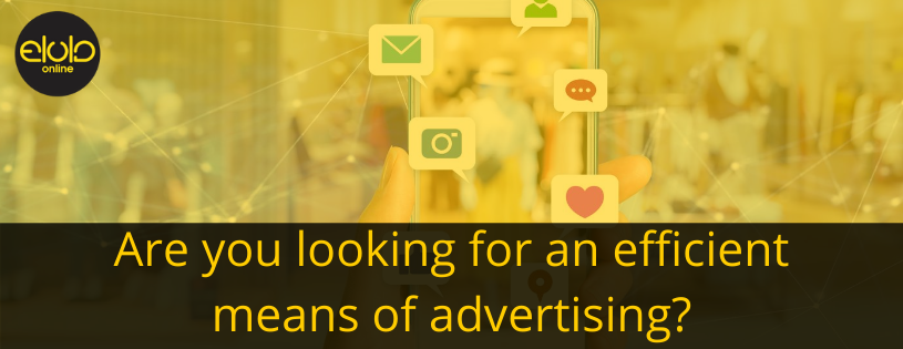 Are you looking for an efficient means of advertising?