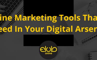 7 Online Marketing Tools That You Need In Your Digital Arsenal