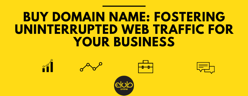Buy Domain Name: Fostering Uninterrupted Web Traffic for Your Business
