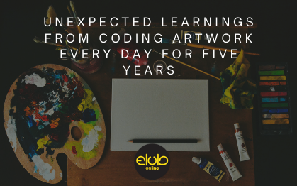 Unexpected Learnings From Coding Artwork Every Day For Five Years