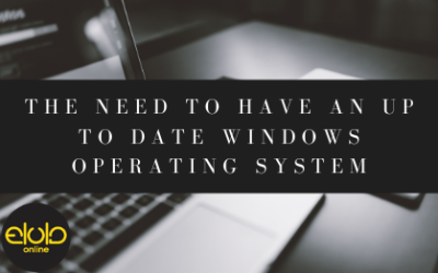 The Need to Have an Up To Date Windows Operating System