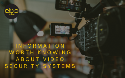 Information Worth Knowing About Video Security Systems